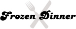 Frozen Dinner (fork and knife)