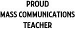 MASS COMMUNICATIONS teacher
