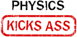 PHYSICS kicks ass t-shirts, stickers and clothing.