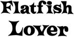 Flatfish lover