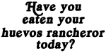 huevos rancheror today