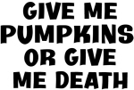 Give me Pumpkins