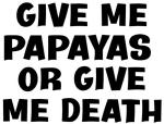 Give me Papayas