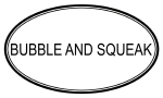 BUBBLE AND SQUEAK (oval)