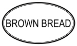 BROWN BREAD (oval)
