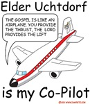 Elder Uchtdorf is my Co-Pilot- Lord Provides the L
