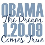 Obama The Dream Comes True T shirt Gifts