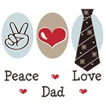 Peace Love Dad T-shirts Tees and Gifts