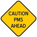 PMS Ahead