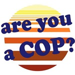 Are You a Cop?
