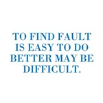 To Find Fault Is Easy
