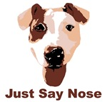 Just Say Nose