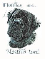 Fluffies Are Mastiffs Too Designs!