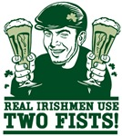 Real Irishmen Use Two Fists!