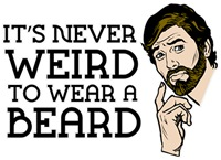 It's Never Weird To Wear A Beard