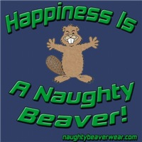 Happiness Is A Naughty Beaver!