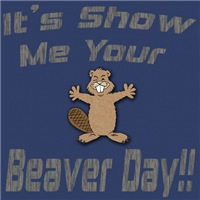Show Me Your Beaver Day!