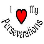 I Heart My Perseverations