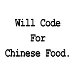 Will Code For Chinese Food
