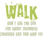 Walk more, stay fit and conserve gas!