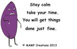 Stay calm, take your time by MAMP Creations