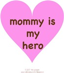 MOMMY IS MY HERO