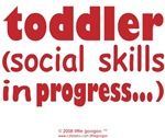 TODDLER- SOCIAL SKILLS IN PROGRESS