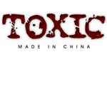 Toxic - Made in China