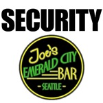 Joe's Emerald City Bar Security