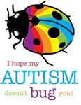 Hope My Autism Doesn't Bug You (Ladybug)