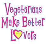 Vegetarians Make Better Lovers