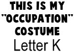My Profession Costume: Letter K
