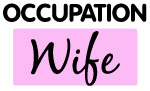 Occupation Wife