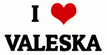 I Love VALESKA