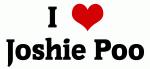 I Love Joshie Poo
