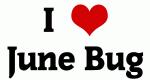 I Love June Bug