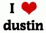 I Love dustin