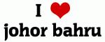 I Love johor bahru