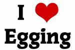 I Love Egging