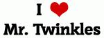 I Love Mr. Twinkles
