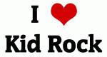 I Love Kid Rock