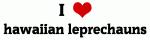 I Love hawaiian leprechauns