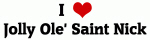 I Love Jolly Ole' Saint Nick