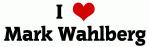 I Love Mark Wahlberg