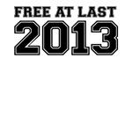 FREE AT LAST 2013