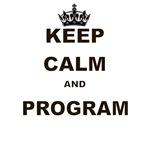 KEEP CALM AND PROGRAM