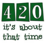 420 IT'S ABOUT TIME