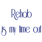 Rehab Is My Time Out