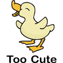 Too Cute Duck
