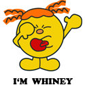 I'm Whiney